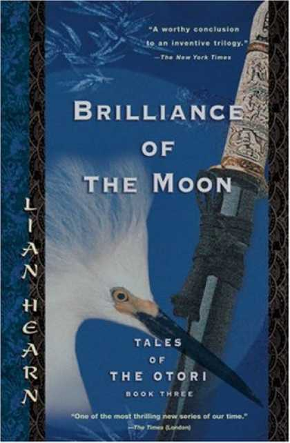 Bestselling Sci-Fi/ Fantasy (2007) - Brilliance of the Moon: Tales of the Otori, Book Three (Tales of the Otori, Book