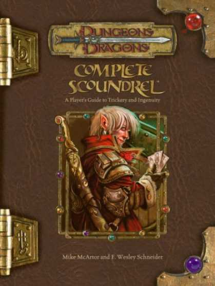 Bestselling Sci-Fi/ Fantasy (2007) - Complete Scoundrel: A Player's Guide to Trickery and Ingenuity (Dungeons & Drago