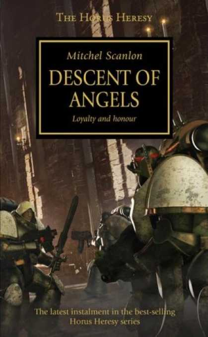 Bestselling Sci-Fi/ Fantasy (2007) - Descent of Angels (Horus Heresy) by Mitchell Scanlon