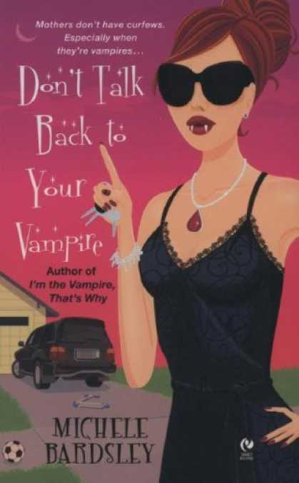 Bestselling Sci-Fi/ Fantasy (2007) - Don't Talk Back To Your Vampire (Signet Eclipse) by Michele Bardsley