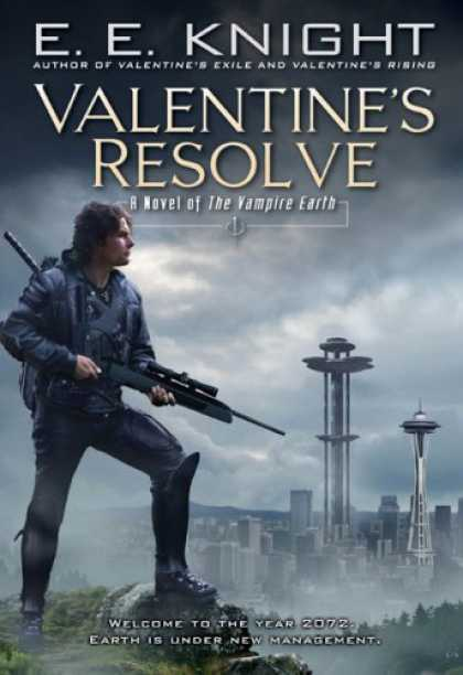 Bestselling Sci-Fi/ Fantasy (2007) - Valentine's Resolve: A Novel of the Vampire Earth by E.E. Knight