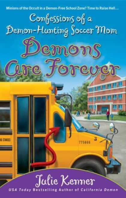 Bestselling Sci-Fi/ Fantasy (2007) - Demons Are Forever: Confessions of a Demon-Hunting Soccer Mom by Julie Kenner