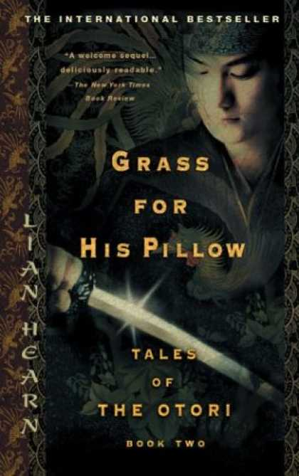 Bestselling Sci-Fi/ Fantasy (2007) - Grass for His Pillow (Tales of the Otori, Book 2) by Lian Hearn