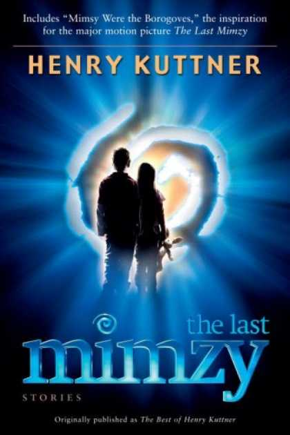 Bestselling Sci-Fi/ Fantasy (2007) - The Last Mimzy: And Other Stories Originally published as The Best of Henry Kutt