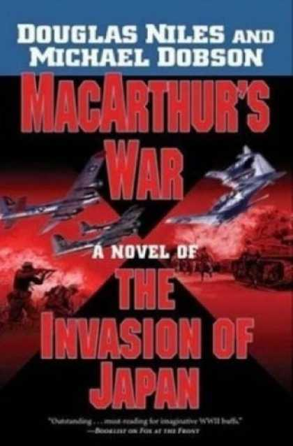Bestselling Sci-Fi/ Fantasy (2007) - MacArthur's War: A Novel of the Invasion of Japan by Douglas Niles