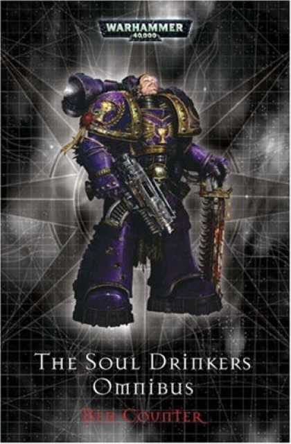 Bestselling Sci-Fi/ Fantasy (2007) - The Soul Drinkers Omnibus (Warhammer 40,000 Novels) by Ben Counter