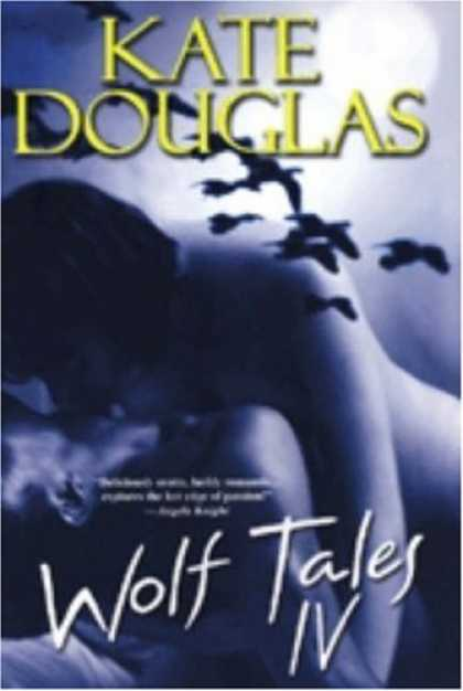 Bestselling Sci-Fi/ Fantasy (2007) - Wolf Tales IV (Wolf Tales) by Kate Douglas