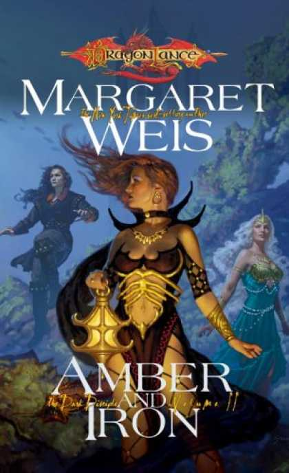 Bestselling Sci-Fi/ Fantasy (2007) - Amber and Iron (Dragonlance: The Dark Disciple, Vol. 2) by Margaret Weis
