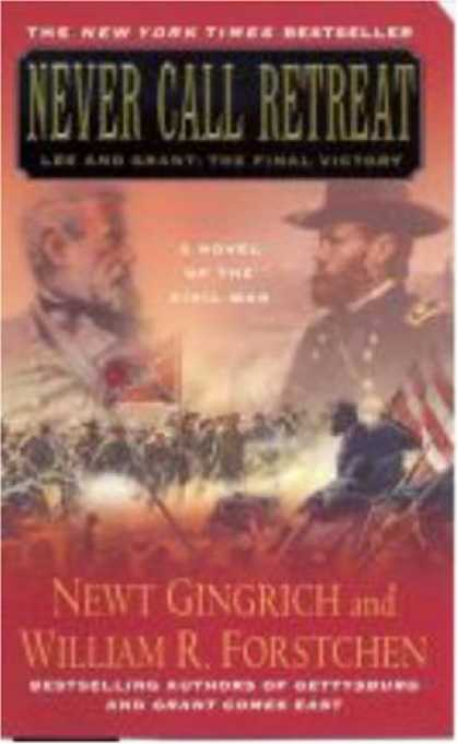 Bestselling Sci-Fi/ Fantasy (2007) - Never Call Retreat (Gingrich and Forstchen's Civil War Trilogy) by Newt Gingrich