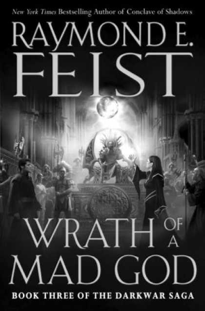 Bestselling Sci-Fi/ Fantasy (2007) - Wrath of a Mad God (The Darkwar Saga, Book 3) by Raymond E. Feist
