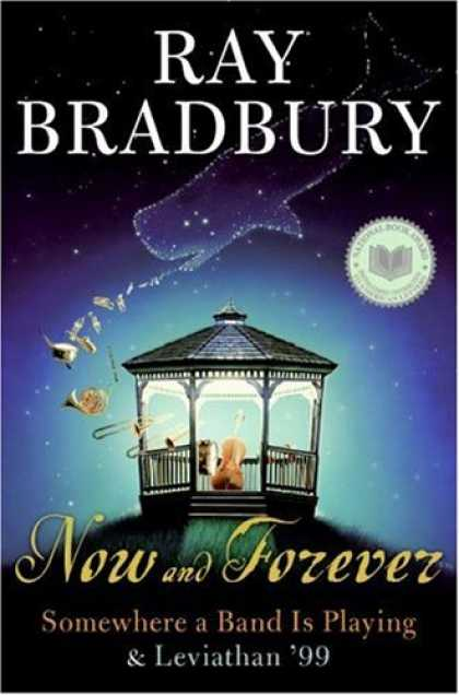 Bestselling Sci-Fi/ Fantasy (2007) - Now and Forever: Somewhere a Band Is Playing & Leviathan '99 by Ray Bradbury