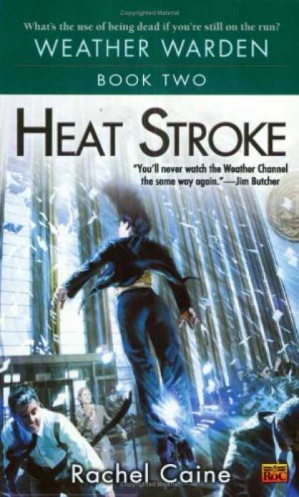 Bestselling Sci-Fi/ Fantasy (2007) - Heat Stroke (Weather Warden, Book 2) by Rachel Caine