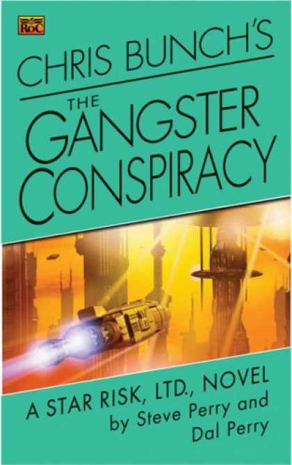 Bestselling Sci-Fi/ Fantasy (2007) - Chris Bunch's The Gangster Conspiracy: A Star Risk, Ltd., Novel (Star Risk Ltd)