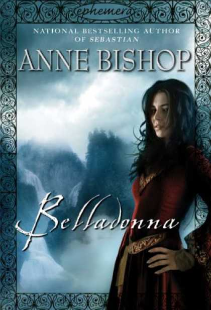 Bestselling Sci-Fi/ Fantasy (2007) - Belladonna (Ephemera, Book 2) by Anne Bishop