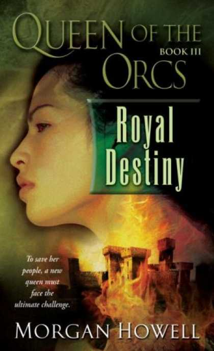 Bestselling Sci-Fi/ Fantasy (2007) - Queen of the Orcs: Royal Destiny (Queen of the Orcs) by Morgan Howell