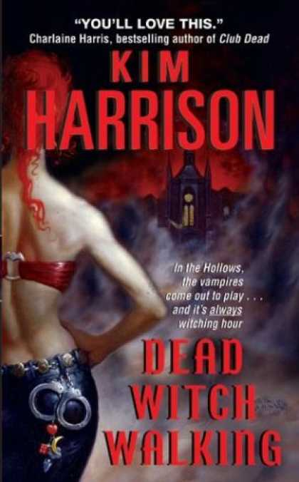 Bestselling Sci-Fi/ Fantasy (2008) - Dead Witch Walking (The Hollows, Book 1) by Kim Harrison