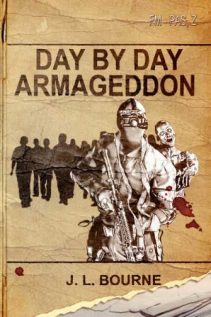 Bestselling Sci-Fi/ Fantasy (2008) - Day by Day Armageddon (A Zombie Novel) by J. L. Bourne