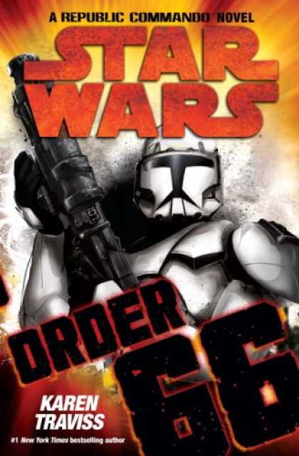 Bestselling Sci-Fi/ Fantasy (2008) - Order 66 (Star Wars: Republic Commando, Book 4) by Karen Traviss