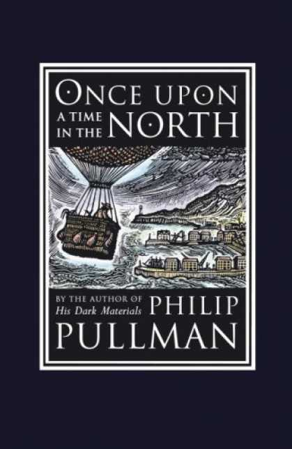 Bestselling Sci-Fi/ Fantasy (2008) - Once Upon a Time in the North (David Fickling Books) by Philip Pullman