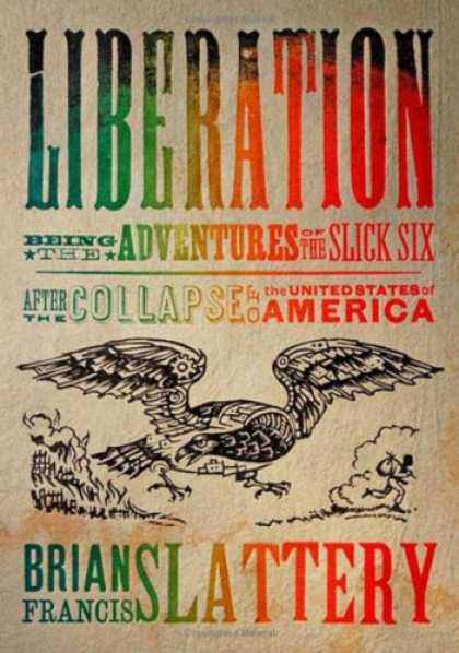Bestselling Sci-Fi/ Fantasy (2008) - Liberation: Being the Adventures of the Slick Six After the Collapse of the Unit