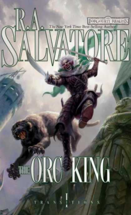 Bestselling Sci-Fi/ Fantasy (2008) - The Orc King: Transitions, Book I by R.A. Salvatore