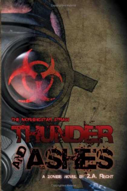 Bestselling Sci-Fi/ Fantasy (2008) - Thunder and Ashes (The Morningstar Strain) (Pt.2) by Z.A. Recht