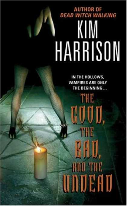 Bestselling Sci-Fi/ Fantasy (2008) - The Good, the Bad, and the Undead (The Hollows, Book 2) by Kim Harrison