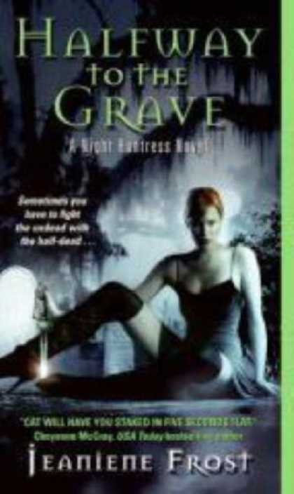 Bestselling Sci-Fi/ Fantasy (2008) - Halfway to the Grave (Night Huntress, Book 1) by Jeaniene Frost