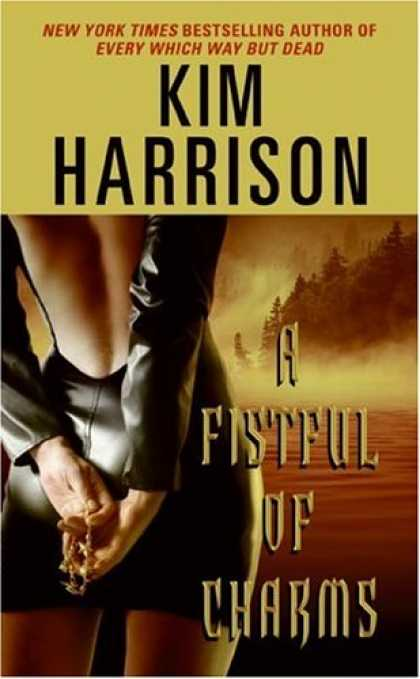 Bestselling Sci-Fi/ Fantasy (2008) - A Fistful of Charms (The Hollows, Book 4) by Kim Harrison