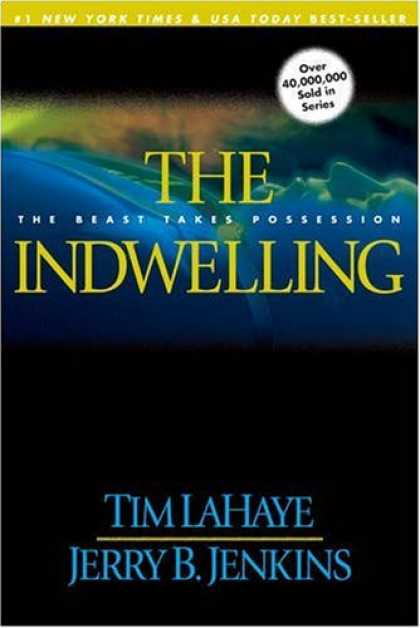 Bestselling Sci-Fi/ Fantasy (2008) - The Indwelling: The Beast Takes Possession (Left Behind No. 7) by Tim LaHaye