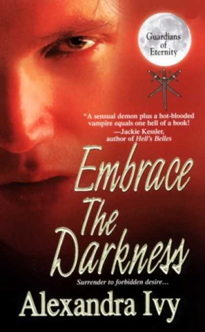 Bestselling Sci-Fi/ Fantasy (2008) - Embrace The Darkness (Guardians of Eternity, Book 2) by Alexandra Ivy