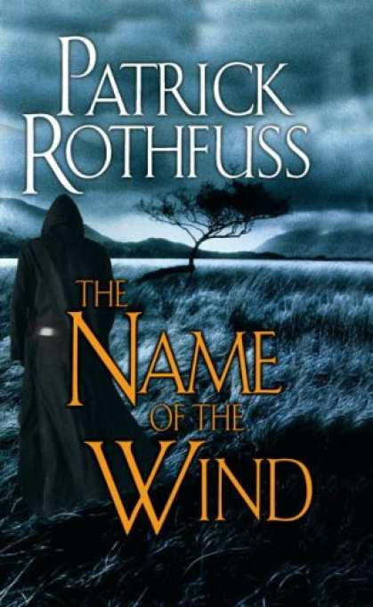 Bestselling Sci-Fi/ Fantasy (2008) - The Name of the Wind (The Kingkiller Chronicle, Day 1) by Patrick Rothfuss