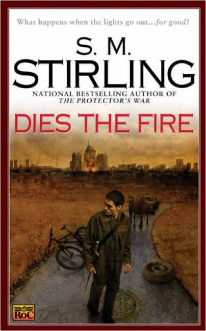 Bestselling Sci-Fi/ Fantasy (2008) - Dies the Fire: A Novel of the Change by S.M. Stirling