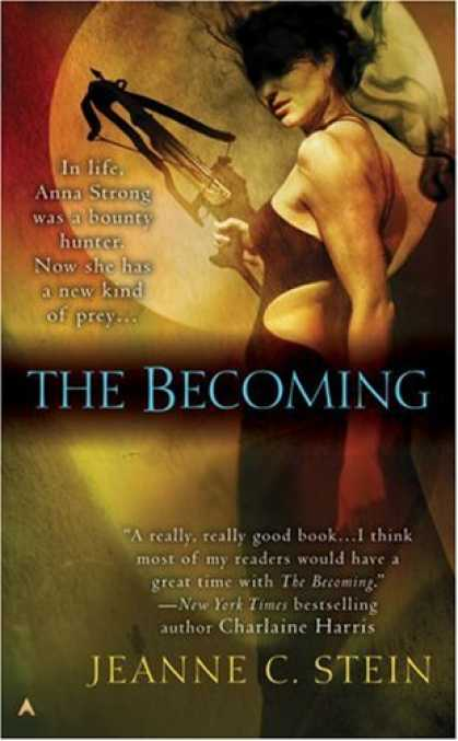 Bestselling Sci-Fi/ Fantasy (2008) - The Becoming (The Anna Strong Chronicles, Book 1) by Jeanne C. Stein