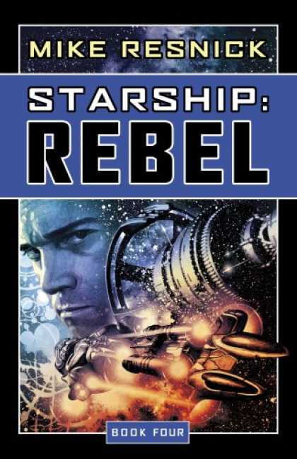 Bestselling Sci-Fi/ Fantasy (2008) - Rebel (Starship, Book 4) by Mike Resnick