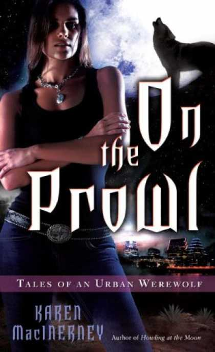 Bestselling Sci-Fi/ Fantasy (2008) - On the Prowl (Tales of an Urban Werewolf, Book 2) by Karen MacInerney