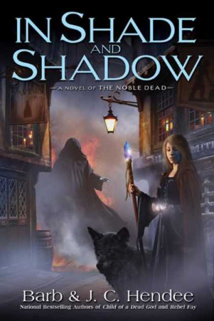 Bestselling Sci-Fi/ Fantasy (2008) - In Shade and Shadow: A Novel of The Noble Dead by Barb Hendee