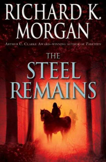Bestselling Sci-Fi/ Fantasy (2008) - The Steel Remains by Richard K. Morgan