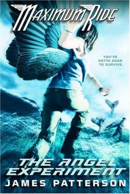 Bestselling Sci-Fi/ Fantasy (2008) - The Angel Experiment (Maximum Ride, Book 1) by James Patterson