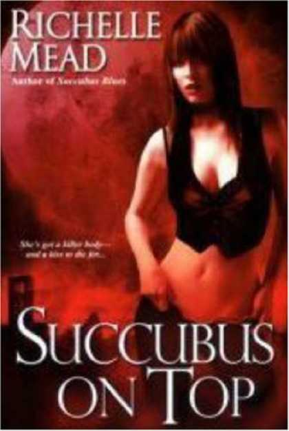 Bestselling Sci-Fi/ Fantasy (2008) - Succubus on Top (Georgina Kincaid, Book 2) by Richelle Mead