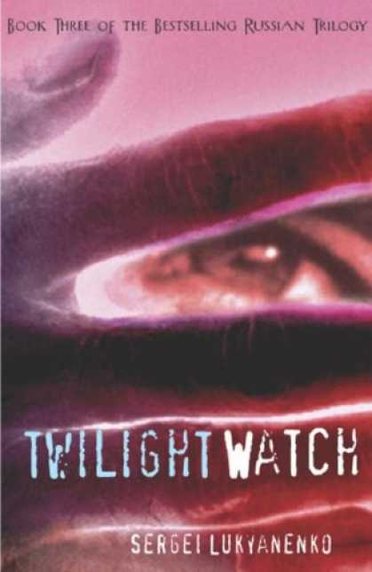 Bestselling Sci-Fi/ Fantasy (2008) - The Twilight Watch (Watch, Book 3) by Sergei Lukyanenko