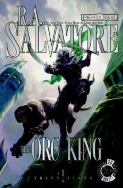 Bestselling Sci-Fi/ Fantasy (2008) - The Orc King (Forgotten Realms: Transitions, Book 1) (Bk. 1) by R.A. Salvatore