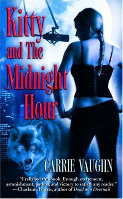 Bestselling Sci-Fi/ Fantasy (2008) - Kitty and the Midnight Hour (Kitty Norville, Book 1) by Carrie Vaughn