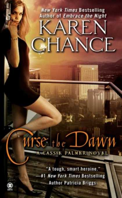 Bestselling Sci-Fi/ Fantasy (2008) - Curse the Dawn (Cassandra Palmer, Book 4) by Karen Chance