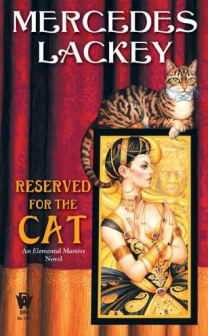 Bestselling Sci-Fi/ Fantasy (2008) - Reserved for the Cat (Elemental Masters, Book 5) by Mercedes Lackey