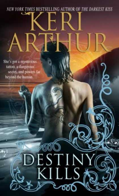 Bestselling Sci-Fi/ Fantasy (2008) - Destiny Kills (Myth and Magic, Book 1) by Keri Arthur