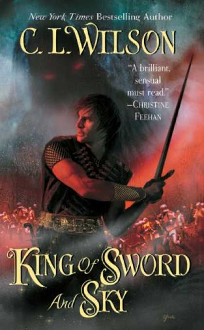 Bestselling Sci-Fi/ Fantasy (2008) - King of Sword and Sky (Tairen Soul) by C. L. Wilson