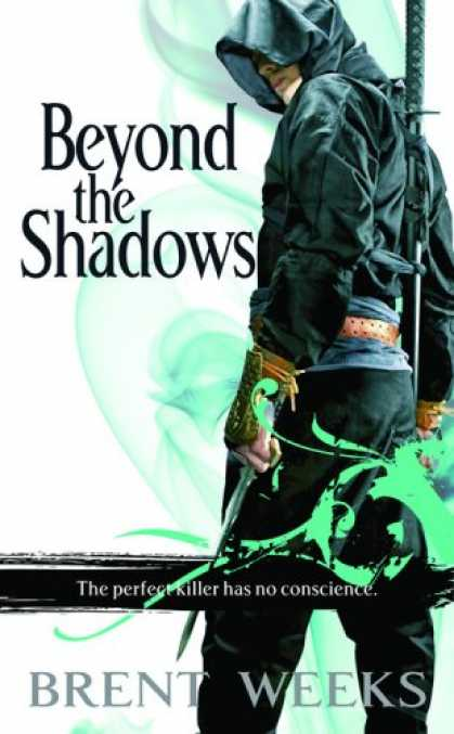 Bestselling Sci-Fi/ Fantasy (2008) - Beyond the Shadows (The Night Angel Trilogy) by Brent Weeks