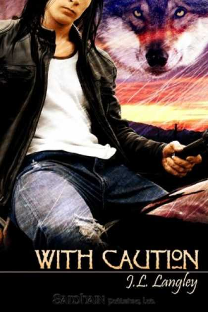 Bestselling Sci-Fi/ Fantasy (2008) - With Caution by J L Langley