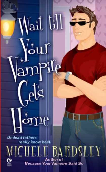 Bestselling Sci-Fi/ Fantasy (2008) - Wait Till Your Vampire Gets Home (Broken Heart, Oklahoma, Book 4) by Michele Bar
